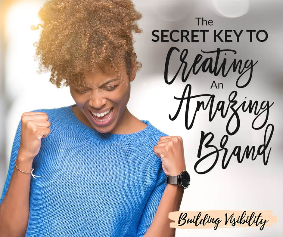 secret key to creating an amazing brand